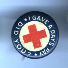 Vintage RED CROSS I Gave Day's Pay pin