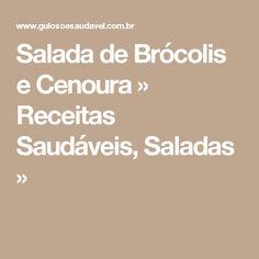 Salada de Brócolis e Cenoura » Receitas Saudáveis, Saladas »