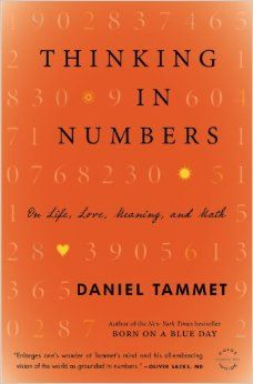 Thinking In Numbers: On Life, Love, Meaning, and Math: Daniel Tammet (QA93 .T36 2013)