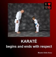 """The ultimate aim of Karate lies not in victory or defeat, but in the perfection of character of its participants.""  Master Gichin Funakoshi"