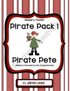 Readers Theater Pirate PACK #1 from The Primary Spot on TeachersNotebook.com (22 pages)  - Your students will improve their fluency (pace, phrasing & expression) with these 3 pirate-themed plays.  You can use them whole group or during small group reading time.  All 3 plays are based on the books by Kim & Doug Kennedy.  -Pirate Pete (4
