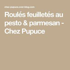 Roulés feuilletés au pesto & parmesan - Chez Pupuce