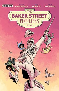 Preview: The Baker Street Peculiars #2 (of 4), Story: Roger Langridge Art: Andy Hirsch Cover: Andy Hirsch Publisher: BOOM! Studios/KaBOOM! Publication Date: April 13th, 2016 Price: $3.99  &n...,  #All-Comic #All-ComicPreviews #AndyHirsch #Boom!Studios #Comics #KaBOOM!TheBakerStreetPeculiars #previews #RogerLangridge