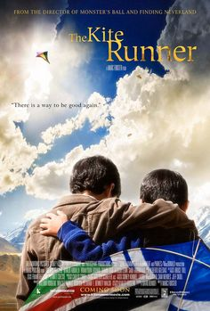 The Kite Runner  --this movie made me cry. How deep is your loyalty towards friendship, culture and beliefs?