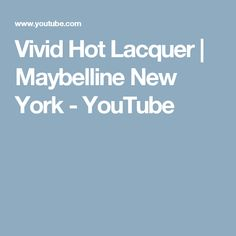 Vivid Hot Lacquer | Maybelline New York - YouTube