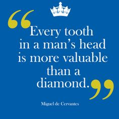 Teeth and dental quotes. Poulsbo Children's Dentistry, pediatric dentist in Poulsbo, WA @ www.poulsbochildrensdentistry.com