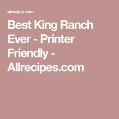 Best King Ranch Ever - Printer Friendly - Allrecipes.com
