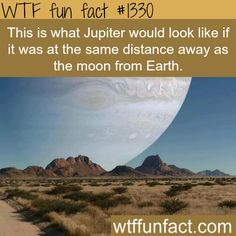 If Jupiter is in place of the moon MORE OF WTF FACTS are coming HERE people/celebs, movies and fun facts
