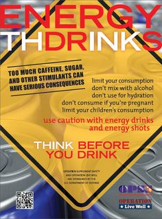 Too much sugar, caffeine and other stimulants can have serious consequences. Make sure to read the labels on energy drinks and other performance enhancing stimulants before consuming.