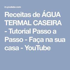 Receitas de ÁGUA TERMAL CASEIRA - Tutorial Passo a Passo - Faça na sua casa - YouTube