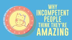 Why incompetent people think they're amazing - David Dunning - TED talk How To Read People, How To Know, Cognitive Bias, Explain Why, Ted Talks, Critical Thinking, Leadership, Knowledge, Facts