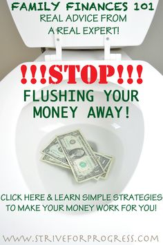 CLICK the image above to learn simple strategies to keep your money instead of flushing it away. Family Finances Reverse Cash Flow Stop Flushing Financial Planner, Financial Success, Financial Budget, Ways To Save Money, Money Saving Tips, Saving Ideas, Budgeting Finances, Money Management, 3 D