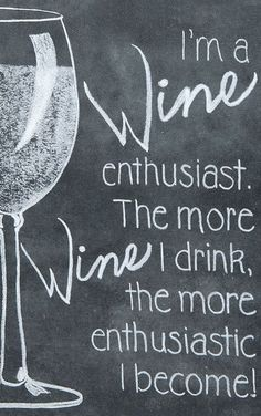 We are Wine enthusiast. The more we drink the more enthusiatic we become! #K #M