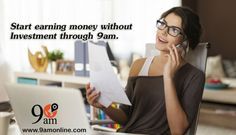 Start Earning money Online without Investment through 9AM Affiliate Program. Get Monthly Commission on each Sale. For any Information Click on bit.ly/1orYqqV & Call at 0120-4282274