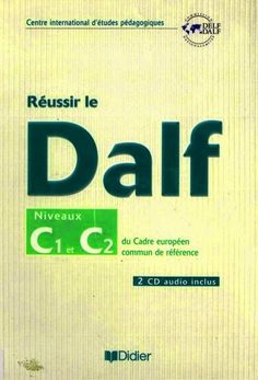 La faculté: Télécharger Gratuitement : Réussir le DALF, niveaux C1 C2 + 2 СD