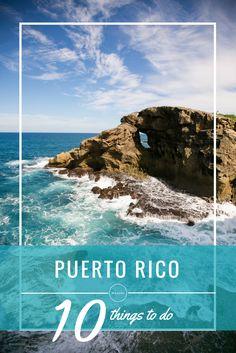 Top 10 Things to Do in Puerto Rico: La Isla Bonita!
