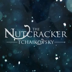Cover for 'The Nutcracker' ballet by Tchaikovsky. Snow is overlaid with the magic looking typeface and the hint of a kissing couple.