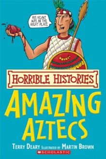 Amazing Aztecs (Horrible Histories) , 978-1443100113, Terry Deary, N/A