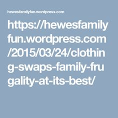 https://hewesfamilyfun.wordpress.com/2015/03/24/clothing-swaps-family-frugality-at-its-best/  CLOTHES SWAP IN SAN DIEGO