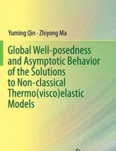 Global Well-posedness and Asymptotic Behavior of the Solutions to Non-classical Thermo(visco)elastic Models free download by Yuming Qin Zhiyong Ma (auth.) ISBN: 9789811017131 with BooksBob. Fast and free eBooks download.  The post Global Well-posedness and Asymptotic Behavior of the Solutions to Non-classical Thermo(visco)elastic Models Free Download appeared first on Booksbob.com.