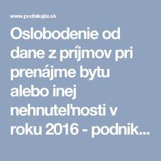 Oslobodenie od dane z príjmov pri prenájme bytu alebo inej nehnuteľnosti v roku 2016 - podnikajte.sk