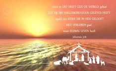 Want alzo lief heeft God de wereld gehad, dat Hij Zijn eniggeboren gegeven heeft, opdat een ieder die in Hem gelooft, niet verloren gaat, maar eeuwig leven heeft. Johannes 3:16  #EeuwigLeven, #God, #Jezus, #Kerst  http://www.dagelijksebroodkruimels.nl/johannes-3-16-v2/