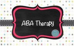 Applied Behavior Analysis Therapy information and activities.