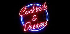 Cocktails and Dreams neon sign. Love the design.