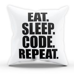 Eat Sleep Code Pillow Cushion Cover Case Present Gift Bed Birthday Home Coding Gaming Gamer Computer Geek Nerd