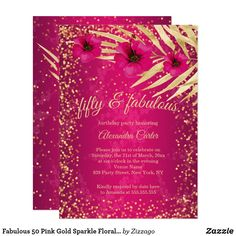 Shop Fabulous 50 Pink Gold Sparkle Floral Birthday Invitation created by Zizzago. 50th Birthday Invitations, Bachelorette Party Invitations, Quinceanera Invitations, Custom Invitations, Gold Birthday Party, Fabulous Birthday, Gold Sparkle, Pink And Gold, Floral