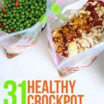 31 healthy crockpot freezer meals w/ grocery list!!! (Not 14,15 or the pork in 29- use ground turkey/chicken)