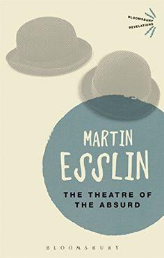 The Theatre of the Absurd (Bloomsbury Revelations) by Martin Esslin http://www.amazon.in/dp/1472577027/ref=cm_sw_r_pi_dp_rcwtwb1BWPXBJ