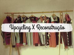 Diferença entre upcycling e reconstrução | Blog da Natasha Paiva - Pensando a moda