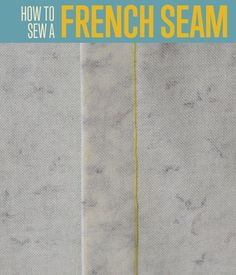 How to Sew a French Seam Tutorial and How-To | Learn how to sew a french seam. It's really not as hard as it sounds. #DiyReady http://diyready.com/how-to-sew-the-french-seam-easy-sewing-projects/
