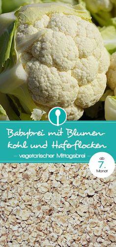 Babybrei Rezept mit Blumenkohl und Haferflocken. Rezept für vegetarischen Mittagsbrei für Babys ab dem 7. Monat.