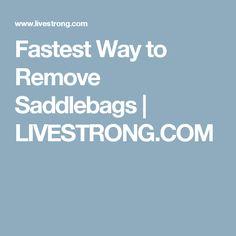 Fastest Way to Remove Saddlebags | LIVESTRONG.COM