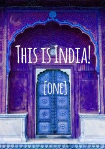 This is India! [one] - Hippie In Heels, A new series about funny things that happen as an expat in India!