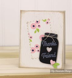 Great old-fashioned mason jar is the star on this handmade thank you card.  Use the Die-namics mason jar punch and the idea of chalkboard paint along with a pretty touch of calico print and woodgrain papers.