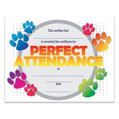 """This Paw Perfect Attendance Certificates Pack gives you """"paw""""some ways to recognize students who come to school every day. Printable Certificates, Award Certificates, Certificate Templates, Perfect Attendance Certificate, Attendance Chart, Attendance Tracker, Sample Certificate Of Recognition, Elementary Bulletin Boards, Birthday Charts"""