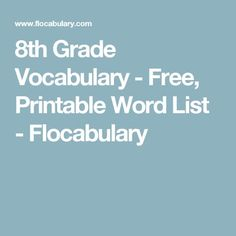 This grade vocabulary word list is free and printable and comes from an analysis of commonly taught books and state tests. Language Arts Worksheets, Spelling Worksheets, Spelling Lists, First Grade Worksheets, Vocabulary Worksheets, 8th Grade Spelling Words, 4th Grade Vocabulary Words, Vocabulary List, 8th Grade Reading