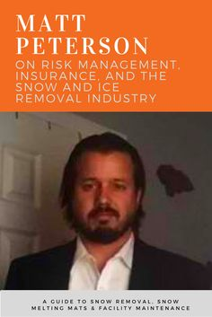 In this interview with Matt Peterson, President of Mills Insurance Group and Snow Removal Insurance Brokerage, we'll discuss risk management and insurance for the snow and ice management industry.