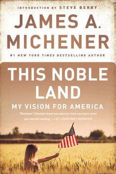 This Noble Land: by James A. Michener | PenguinRandomHouse.com  Amazing book I had to share from Penguin Random House