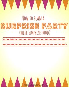 Surprise Party planning at Our Abundant Blessings birthday parti, surpris parti, surprise parties, parti plan, parti idea