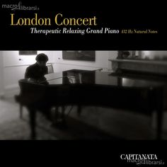 London Concert - Therapeutic Relaxing Grand Piano - 432 Hz Natural Notes - Capitanata - ★★★★★