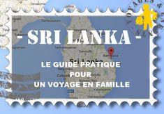 Sri Lanka: guide pratique pour voyage en famille Le voyage en famille devient un jeu d'enfant!