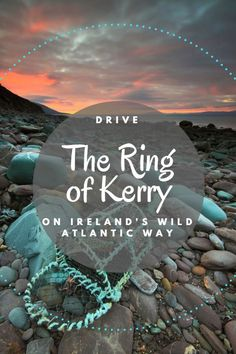 Explore Ireland's Wild Atlantic Way and take in the spectacular Ring of Kerry.