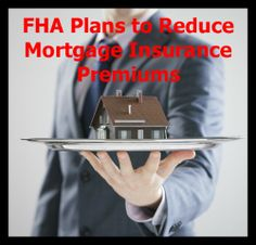 FHA is planning to reward FHA home buyers with reduced mortgage insurance premiums when they complete HAWK home ownership counseling.  HAWK = Homeowners Armed With Knowledge