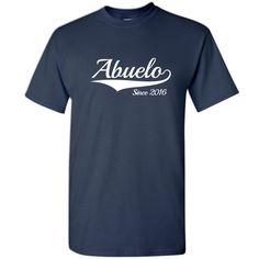 Abuelo Since 2016 T-Shirt