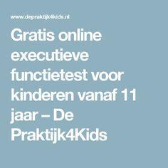 Gratis online executieve functietest voor kinderen vanaf 11 jaar – De Praktijk4Kids
