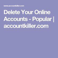 Delete Your Online Accounts - Popular | accountkiller.com
